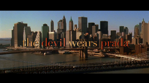 The Devil Wears Prada Opens with a shot of the Brooklyn Bridge so the audience knows the characters will be dealing with life in New York.